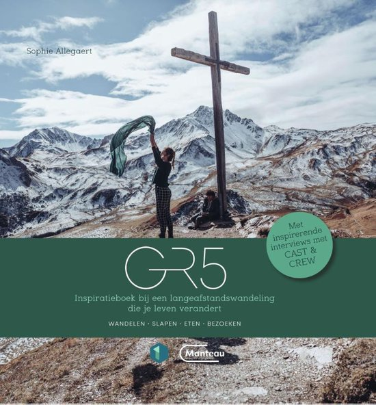 GR 5 | Inspiratieboek bij een langeafstandswandeling 9789022337189 Sophie Allegaert Manteau   Meerdaagse wandelroutes, Wandelgidsen Europa