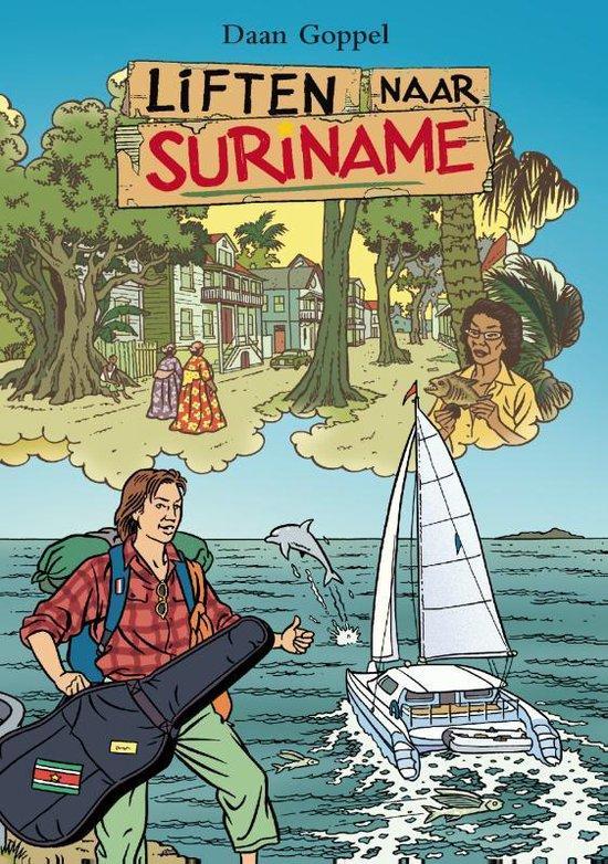 Liften naar Suriname | Daan Goppel 9789038928036 Daan Goppel Elmar   Reisverhalen Wereld als geheel