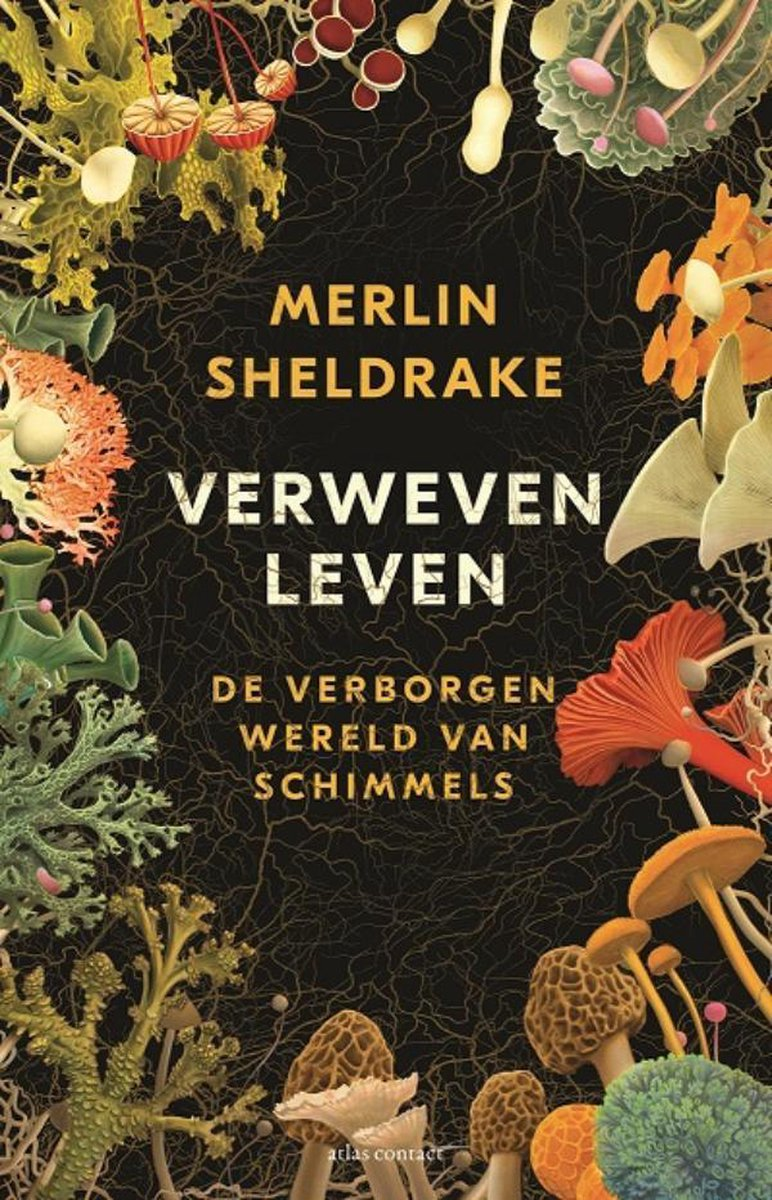 Verweven leven | Merlin Sheldrake 9789045036144 Merlin Sheldrake Atlas-Contact   Natuurgidsen Reisinformatie algemeen