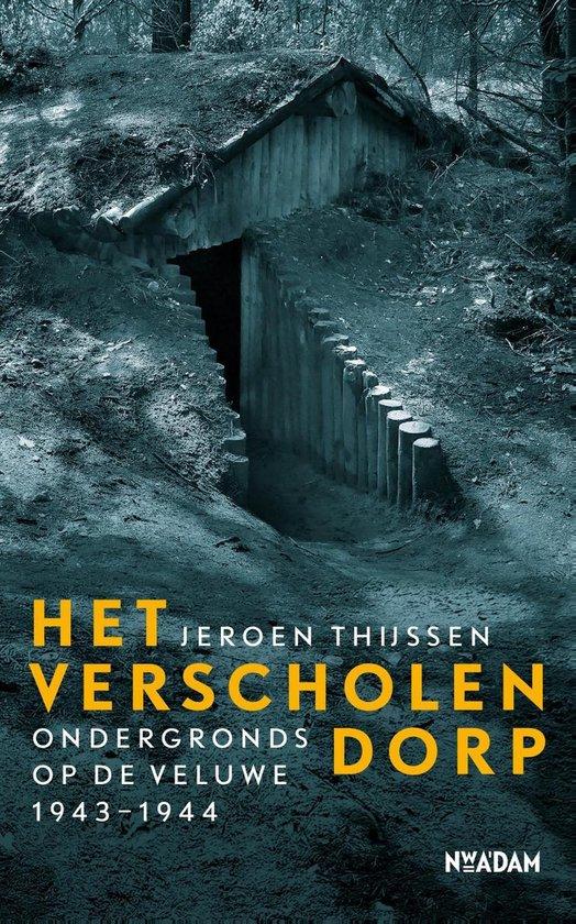 Het verscholen dorp | Jeroen Thijssen 9789046825884 Jeroen Thijssen Nieuw Amsterdam   Historische reisgidsen, Landeninformatie Arnhem en de Veluwe