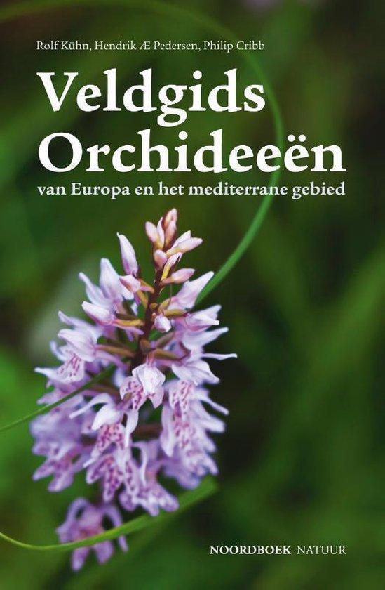 Veldgids Orchideeën 9789056156039  Noordboek   Natuurgidsen, Plantenboeken Europa, Zuid-Europa / Middellandse Zee