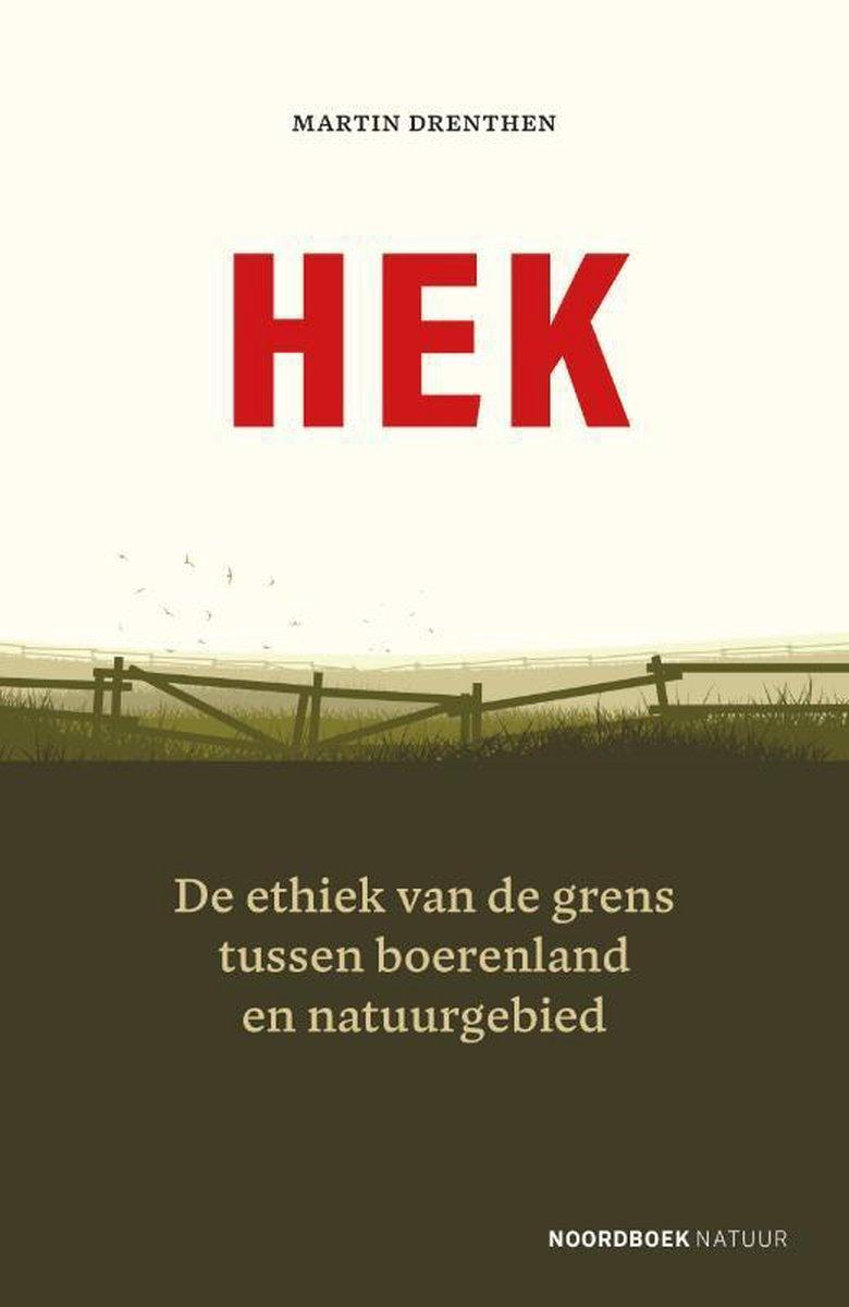 Hek | Martin Drenthen 9789056156107 Martin Drenthen Noordboek   Natuurgidsen Nederland