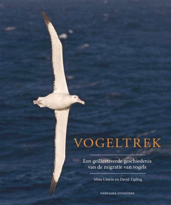 Vogeltrek 9789059562462 Mike Unwin & David Tipling Fontaine   Natuurgidsen, Vogelboeken Wereld als geheel