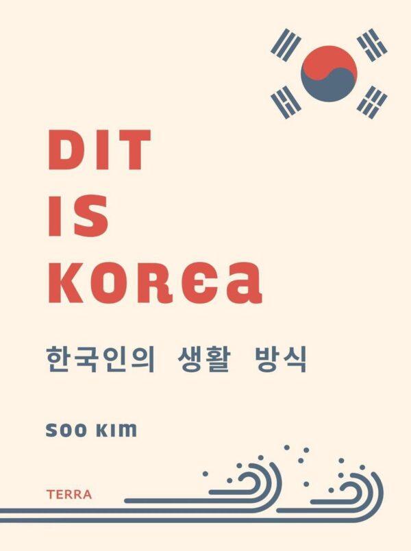 Dit is Korea   Soo Kim 9789089898425  Terra   Landeninformatie Noord-Korea, Zuid-Korea