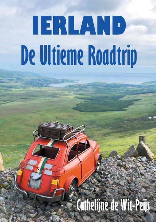 Ierland: De Ultieme Roadtrip 9789090331416 Cathelijne de Wit-Peijs Witty Walks   Reisgidsen, Reisverhalen Ierland