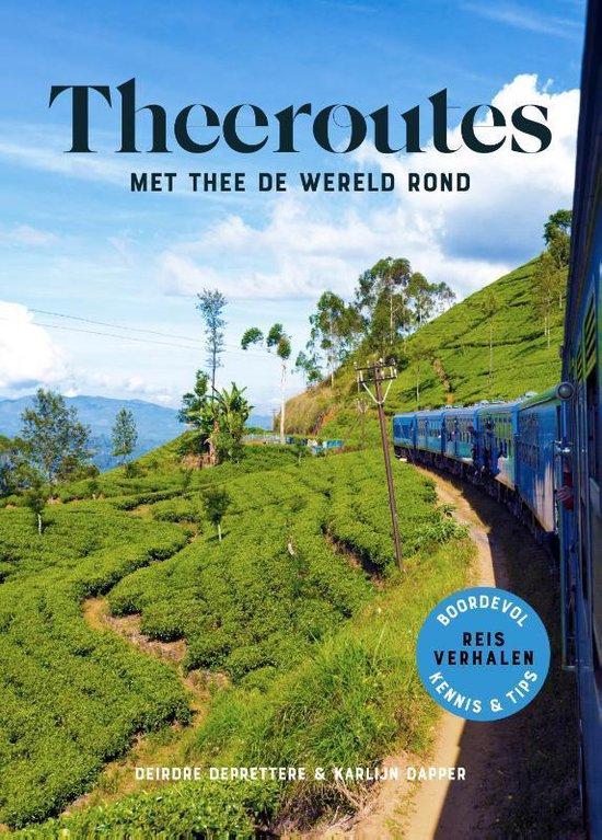 Theeroutes | Met thee de wereld rond 9789090336084 Deirdre Deprettere en Karlijn Dapper Origin Trips   Culinaire reisgidsen Wereld als geheel