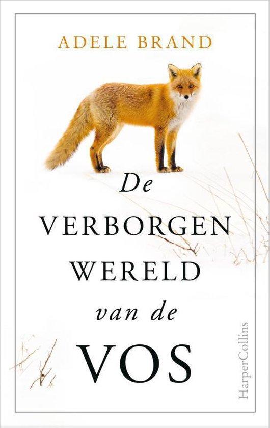 De verborgen wereld van de vos 9789402705546  HarperCollins Holland   Natuurgidsen Europa