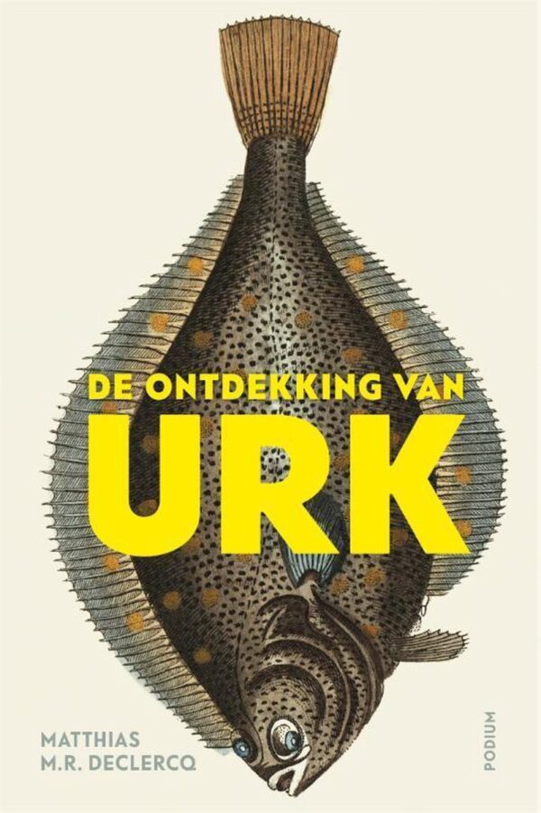De ontdekking van Urk   Matthias M.R. Declercq 9789463810265 Matthias M.R. Declercq Podium   Reisverhalen Flevoland en het IJsselmeer
