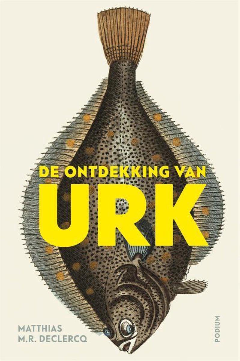 De ontdekking van Urk | Matthias M.R. Declercq 9789463810265 Matthias M.R. Declercq Podium   Reisverhalen Flevoland en het IJsselmeer