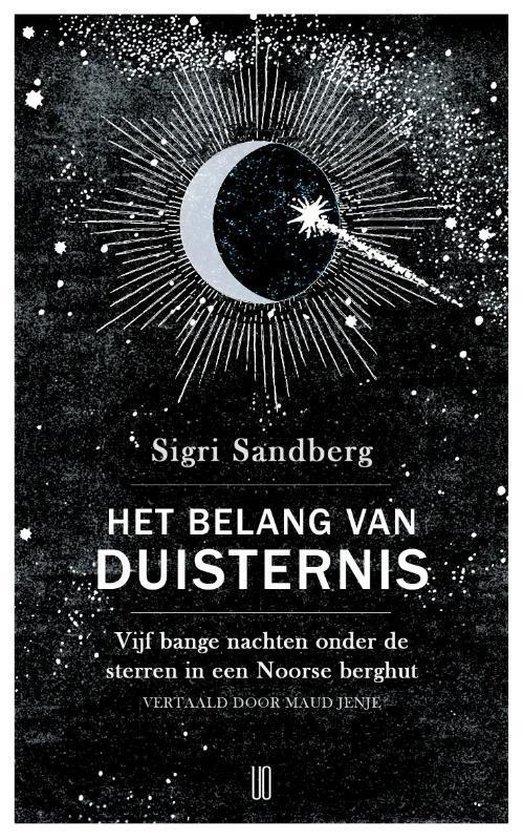 Het belang van duisternis | Sigri Sandberg 9789492068323 Sigri Sandberg NBC - Oevers   Reisverhalen Noorwegen