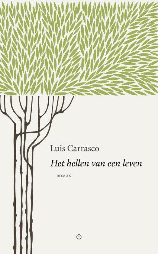 Het hellen van een leven | Luis Carrasco 9789492313911 Luis Carrasco NBC - Koppernik   Reisverhalen Andalusië