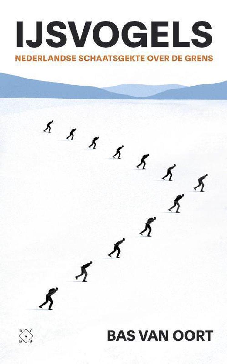 IJsvogels | Bas van Oort 9789493168466 Bas van Oort Das Mag   Wintersport Reisinformatie algemeen