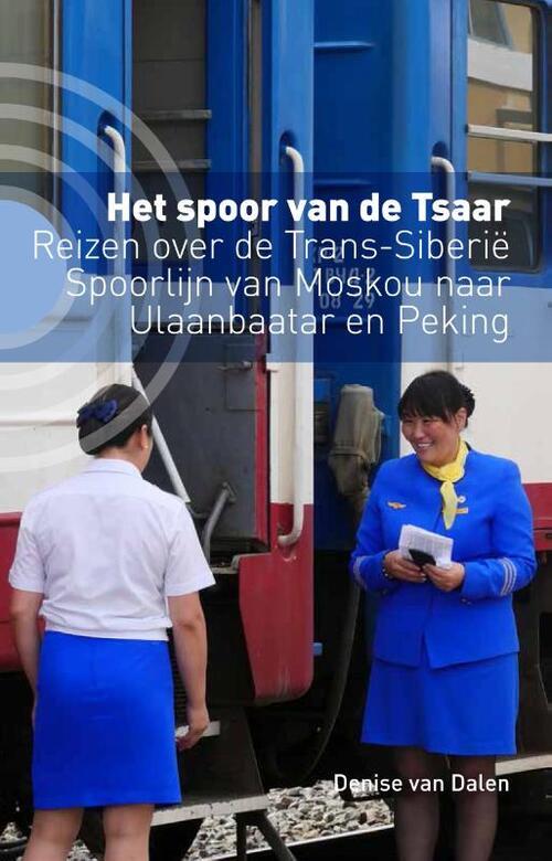 Het spoor van de tsaar | Denise van Dalen 9789493170322 Denise van Dalen Kleine Uil   Reisverhalen Siberië