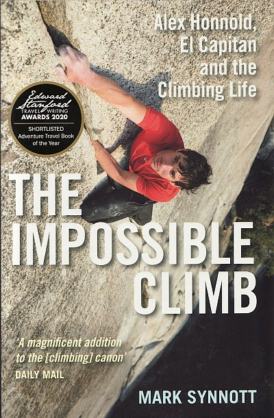 The Impossible Climb | Mark Synnott 9781760632731  Atlantic Books   Bergsportverhalen California, Nevada