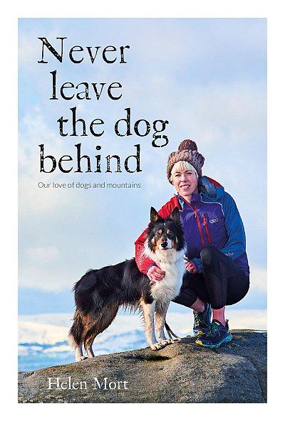 Never Leave the Dog Behind 9781912560882 Helen Mort Vertebrate Publishing   Wandelgidsen Reisinformatie algemeen
