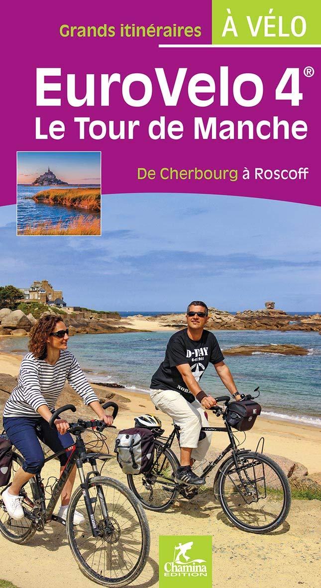 Tour de Manche - Eurovélo 4 | fietsgids 9782844664945  Chamina Guides à Vélo  Fietsgidsen, Meerdaagse fietsvakanties Noordwest-Frankrijk