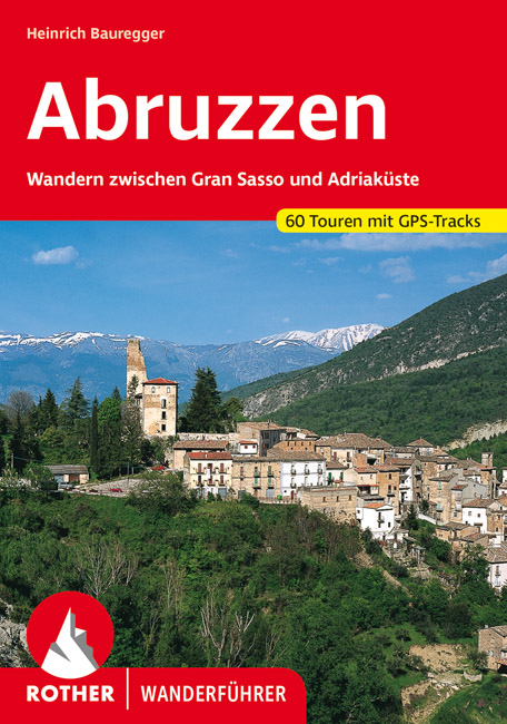 Rother wandelgids Abruzzen | Rother Wanderführer 9783763340132  Bergverlag Rother RWG  Wandelgidsen Abruzzen en Molise