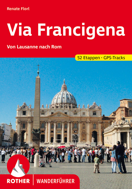 Via Francigena | Rother Wanderführer (wandelgids) 9783763344260  Bergverlag Rother RWG  Lopen naar Rome, Wandelgidsen Italië