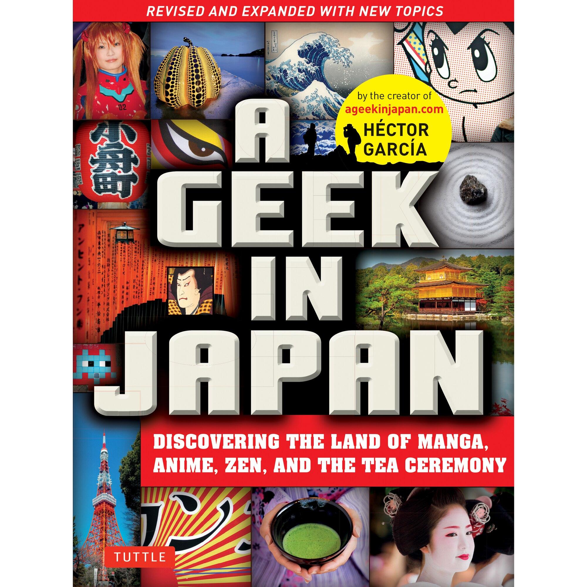 A Geek in Japan | Hector Garcia 9784805313916 Hector Garcia Tuttle Publishing   Reisverhalen Japan