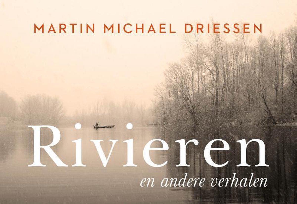 Rivieren | Martin Michael Driessen 9789049807535 Martin Michael Driessen Dwarsligger®   Reisverhalen Europa