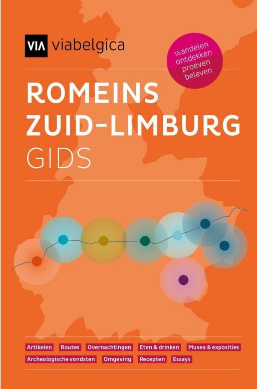 Romeins Zuid-Limburg Gids 9789077540053  Drukkerij Walters   Culinaire reisgidsen, Historische reisgidsen, Wandelgidsen Maastricht en Zuid-Limburg