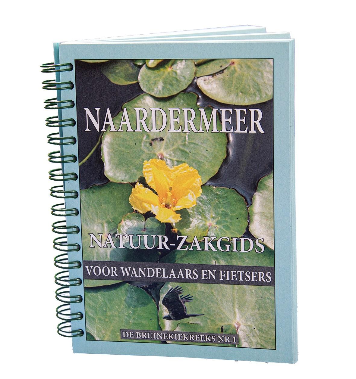 Naardermeer Natuur-Zakgids 9789090338446 Rob Kloosterman De Bruine Kiek Natuurfotografie   Natuurgidsen Noord-Holland