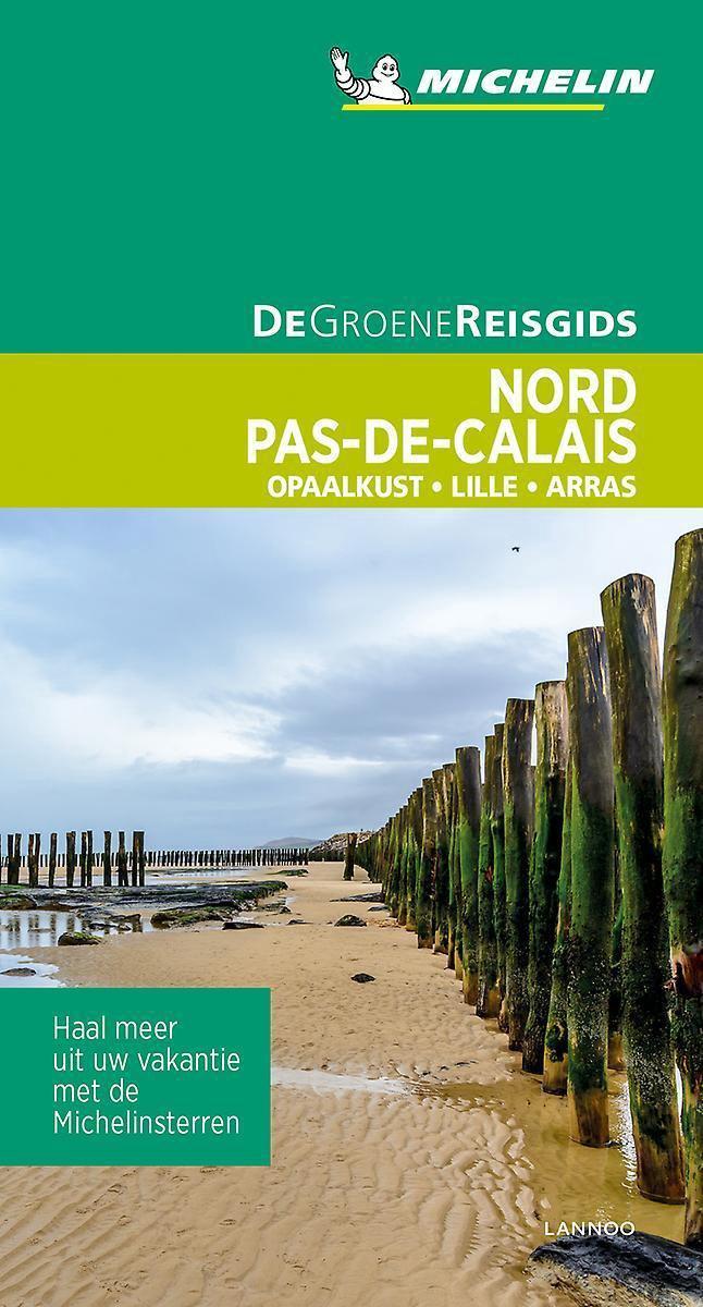Nord, Pas-de-Calais | Michelin reisgids 9789401465168  Michelin Michelin Groene gidsen  Reisgidsen Picardie, Nord