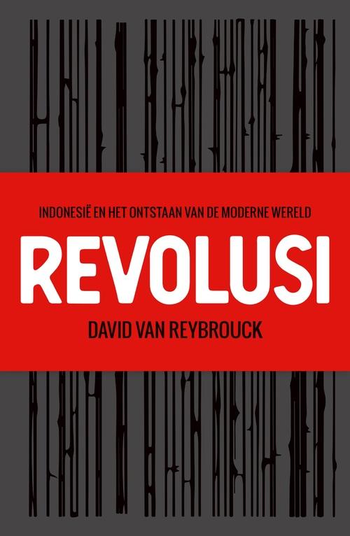 Revolusi | David Van Reybrouck 9789403183404 David Van Reybrouck Bezige Bij   Historische reisgidsen, Landeninformatie Indonesië