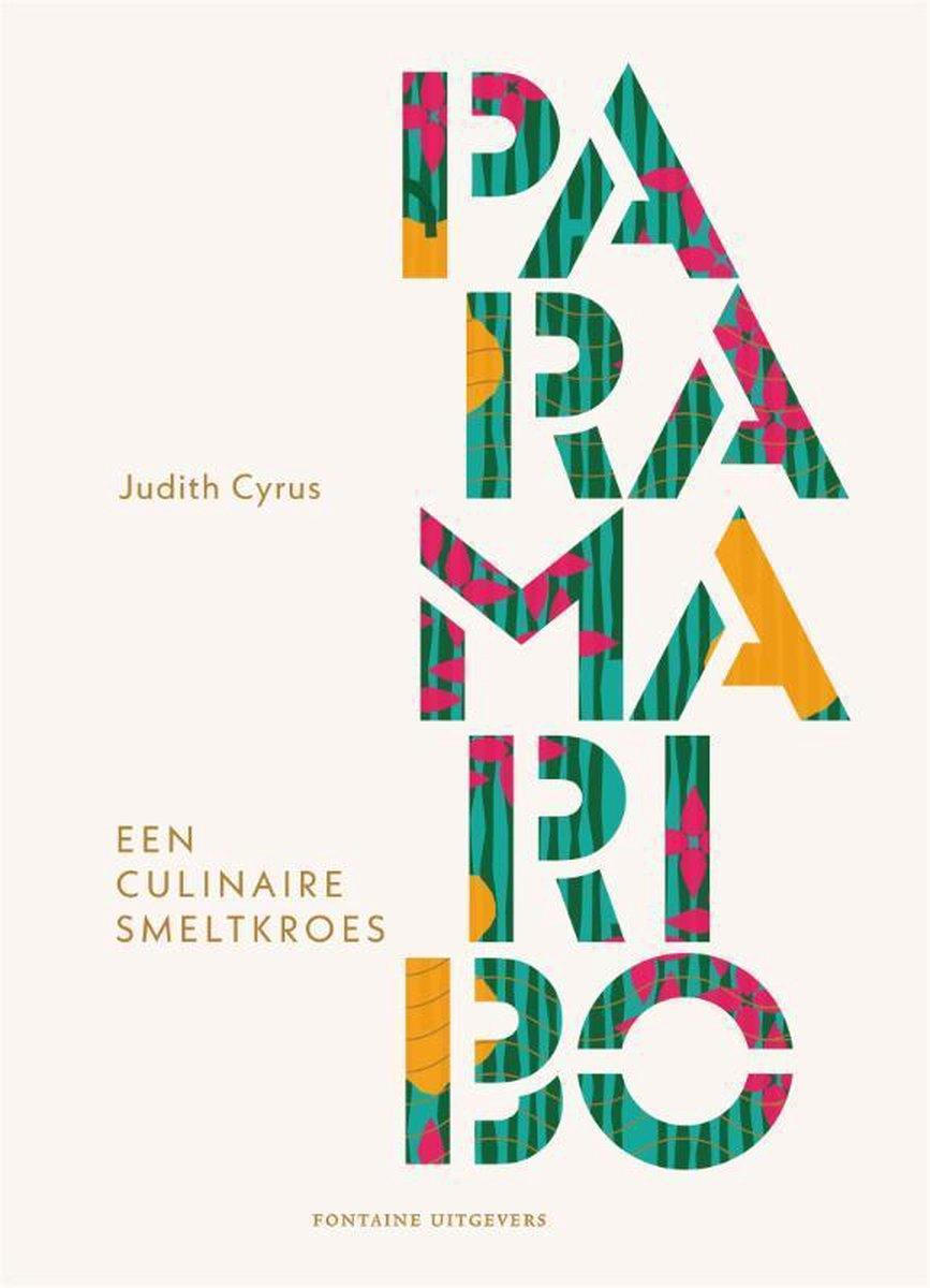 Paramaribo | Judith Cyrus 9789464040487 Judith Cyrus Fontaine   Culinaire reisgidsen Suriname, Frans en Brits Guyana
