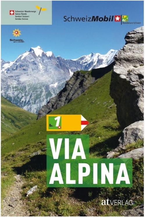 Band 1: Via Alpina | wandelgids 9783039020096 Guido Gisler AT-Verlag Wanderland Schweiz  Wandelgidsen Zwitserland