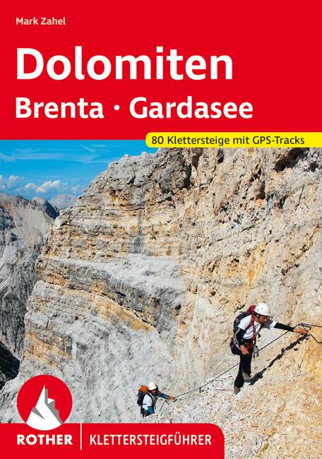 Klettersteige Dolomiten Brenta Gardasee Rother Klettersteigführer 9783763330966  Bergverlag Rother RWG  Klimmen-bergsport Gardameer, Zuid-Tirol, Dolomieten