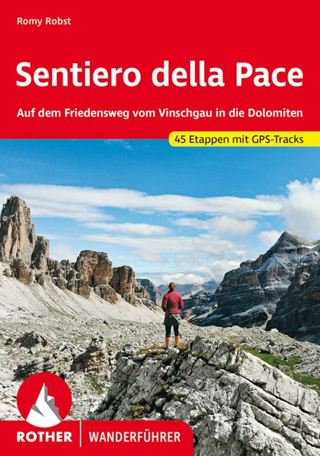 Rother wandelgids Sentiero della Pace | Rother Wanderführer 9783763345625  Bergverlag Rother RWG  Meerdaagse wandelroutes, Wandelgidsen Zuid-Tirol, Dolomieten