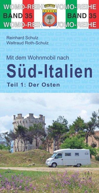 Mit dem Wohnmobil nach Süd-Italien | Tl.1. Der Osten 9783869033563  Womo   Op reis met je camper, Reisgidsen Zuid-Italië