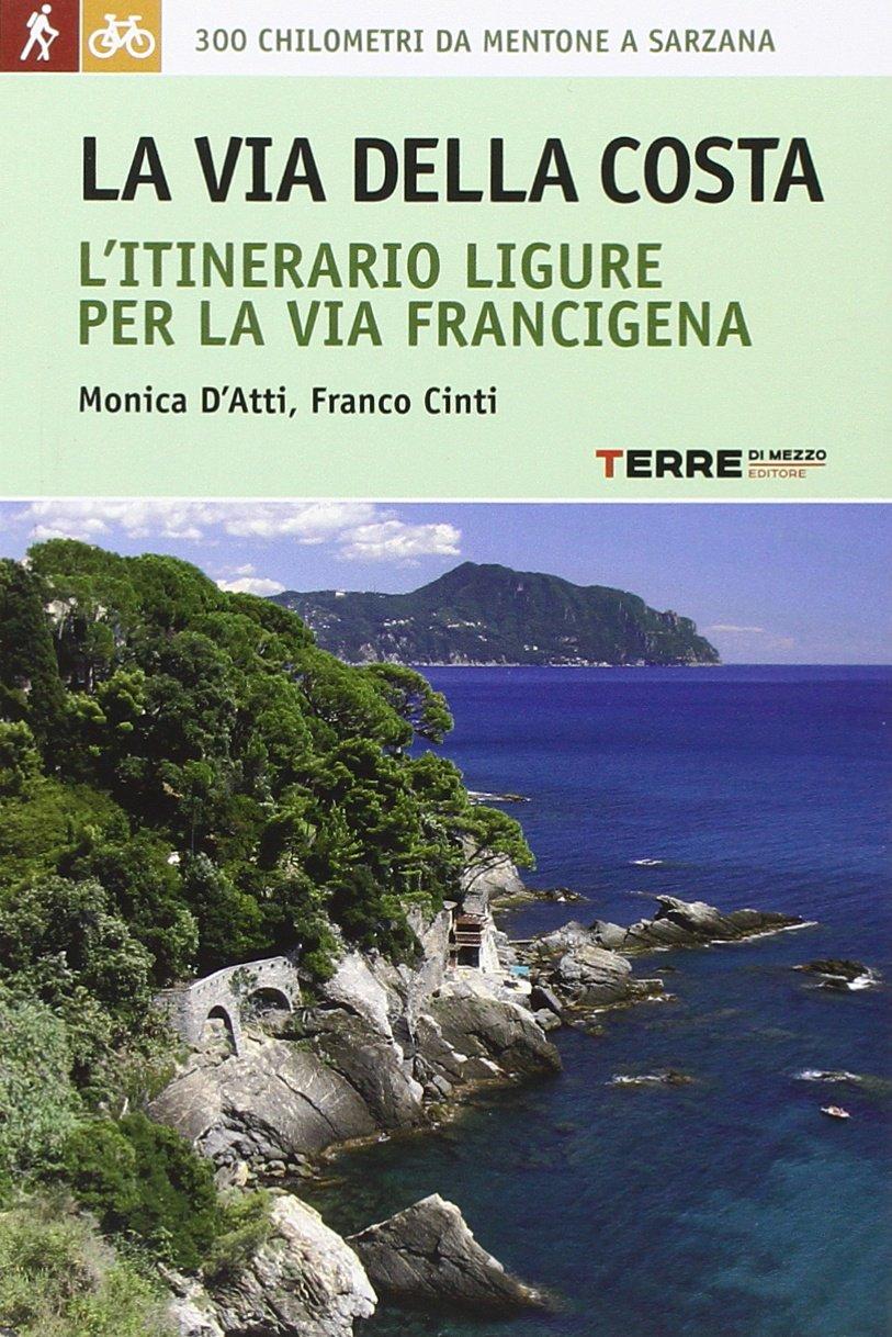 La via della costa 9788861891678 Monica D'Atti, Francesco Cinti Terre di Mezzo   Wandelgidsen Genua, Ligurië