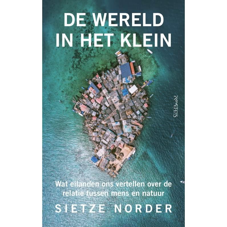 De Wereld in het Klein | Sietze Norder 9789044642407 Sietze Norder Prometheus   Landeninformatie Wereld als geheel