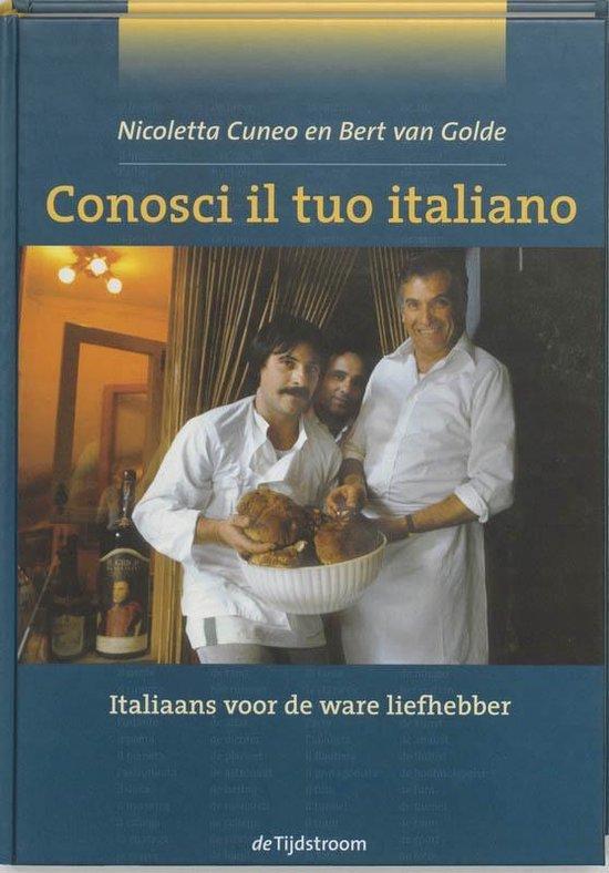 Conosci il tuo italiano | taalcursus Italiaans 9789058980588 Nicoletta Cuneo en Bert van Golde De Tijdstroom   Taalgidsen en Woordenboeken Italië