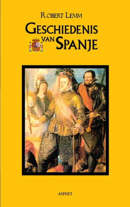 Geschiedenis van Spanje | Robert Lemm 9789059113879 Robert Lemm Aspekt   Historische reisgidsen, Landeninformatie Spanje