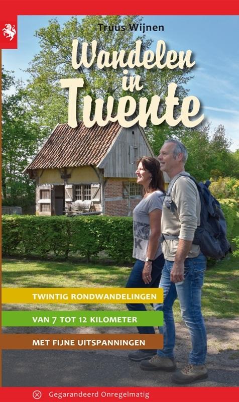 Wandelen in Twente | wandelgids 9789078641858  Gegarandeerd Onregelmatig   Wandelgidsen Twente