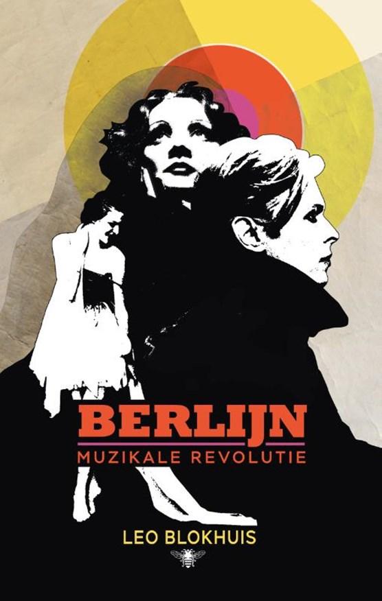 Berlijn | Leo Blokhuis 9789403118413 Leo Blokhuis Bezige Bij   Muziek, Reisverhalen Berlijn