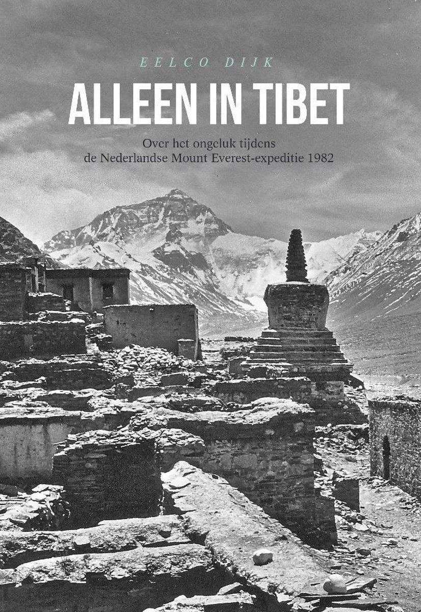 Alleen in Tibet | bergsportverhaal Eelco Dijk 9789464037081  Boekscout   Bergsportverhalen Tibet