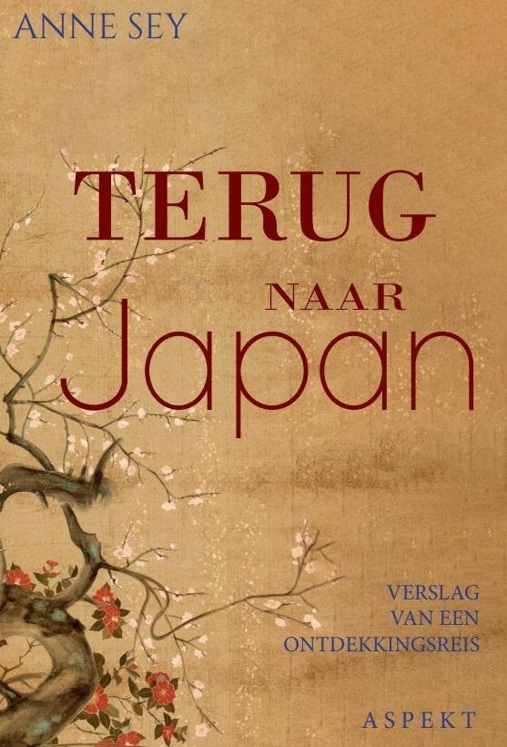 Terug naar Japan | fietsreisverhaal Anne Sey 9789464240825 Anne Sey Aspekt   Fietsreisverhalen Japan