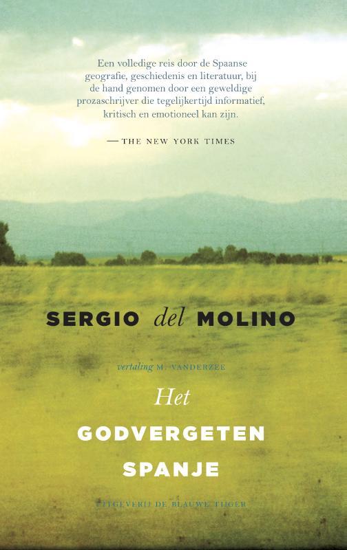 Het godvergeten Spanje | Sergio del Molino 9789492161499 Sergio del Molino De Blauwe Tijger   Historische reisgidsen, Reisverhalen Spanje