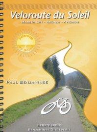 Veloroute du Soleil | Maastricht - Avignon (Benjaminse fietsgids) * VDS  Benjaminse Uitgeverij Onbegrensd Fietsen  Fietsgidsen, Meerdaagse fietsvakanties Frankrijk
