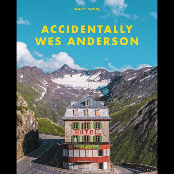 Accidentally Wes Anderson 9780316492737 Wes Anderson Voracious   Fotoboeken Wereld als geheel