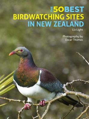 The 50 Best Birdwatching Sites in New Zealand | John Beaufoy vogelgids 9781912081493  John Beaufoy Publishing   Natuurgidsen, Vogelboeken Nieuw Zeeland