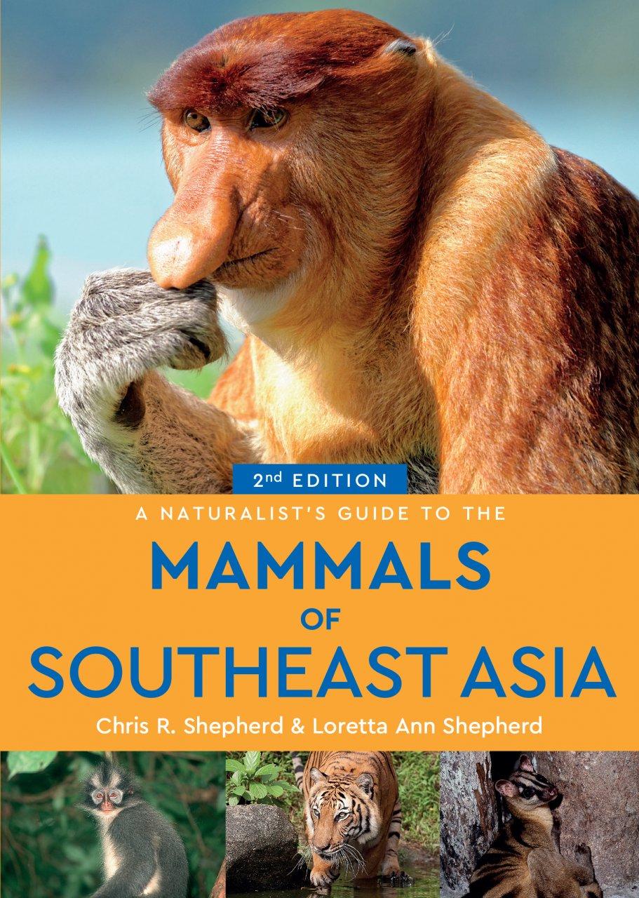 Naturalist's guide to the Mammals of Southeast Asia | John Beaufoy 9781912081905  John Beaufoy   Natuurgidsen Zuid-Oost Azië