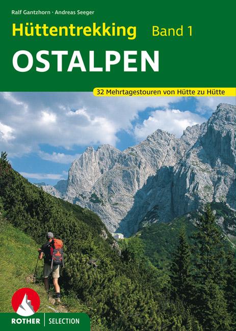 Hüttentrekking Band 1: Ostalpen | Rother Selection 9783763330072  Bergverlag Rother Rother Selection  Meerdaagse wandelroutes, Wandelgidsen Oostenrijk