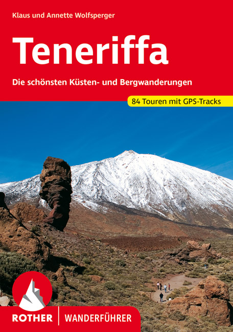 Rother wandelgids Teneriffa, Tenerife | Rother Wanderführer 9783763340163  Bergverlag Rother RWG  Wandelgidsen Tenerife