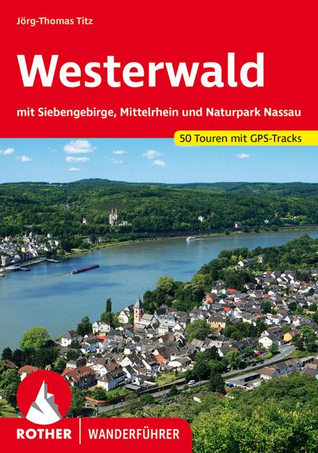 Rother wandelgids Westerwald | Rother Wanderführer 9783763341566  Bergverlag Rother RWG  Wandelgidsen Mittelrhein, Loreley, Westerwald