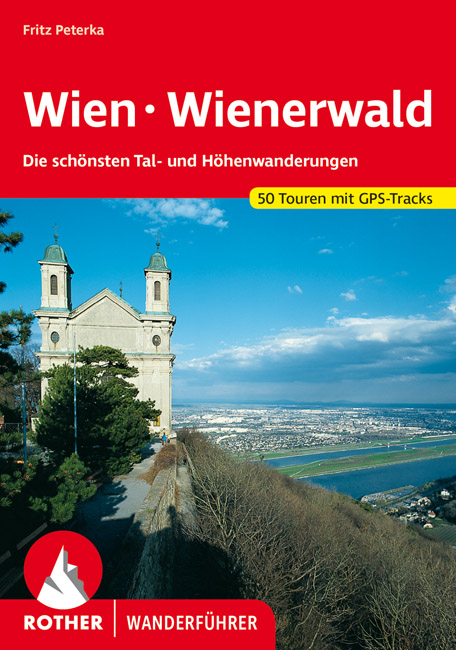 Rother wandelgids Wien - Wienerwald | Rother Wanderführer 9783763341887  Bergverlag Rother RWG  Wandelgidsen Wenen, Noord- en Oost-Oostenrijk